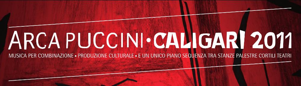 Arca Puccini - Caligari 2011