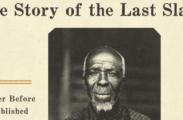 Risultati immagini per L'ULTIMO DEGLI SCHIAVI – LA STORIA DI CUDJO LEWIS